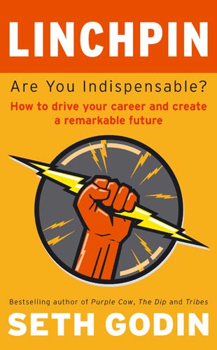 Seth Godins Linchpin (indispensable) comes out today.